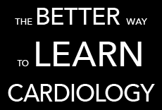 The Better Way to Learn Cardiology